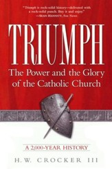 Triumph; The Power and the Glory of the Catholic Church: A 2,000-Year History