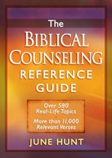 Biblical Counseling Reference Guide, The: Over 580 Real-Life Topics * More than 11,000 Relevant Verses - eBook