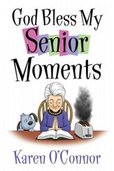 God Bless My Senior Moments - eBook