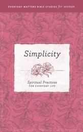 Simplicity: Spiritual Practices for Everyday Life - eBook