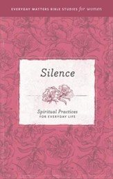 Silence: Spiritual Practices for Everyday Life - eBook