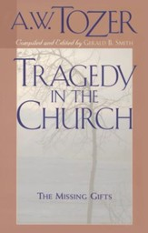 Tragedy in the Church: The Missing Gifts / New edition - eBook