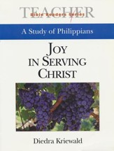 Joy in Serving Christ: A Study of Philippians:                Bible Readers Series, Teacher
