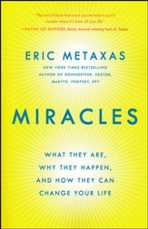 Miracles: What They Are, Why They Happen, and How They Can Change Your Life, softcover