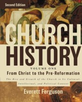 Church History, Volume One: From Christ to Pre-Reformation: The Rise and Growth of the Church in Its Cultural, Intellectual, and Political Context / Special edition