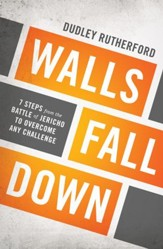 Walls Fall Down: 7 Steps from the Battle of Jericho to Overcome Any Challenge - eBook