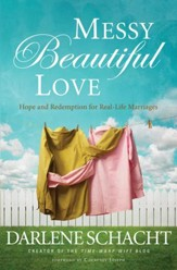 Messy Beautiful Love: Hope and Redemption for Real-Life Marriages - eBook
