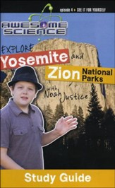 Explore Yosemite and Zion National Park with Noah Justice:Episode 4 Study Guide