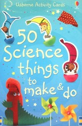 Usborne Activity Cards: 50 Science Things to Make and Do