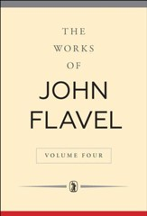 The Works of John Flavel: Volume 4