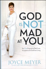 God Is Not Mad at You:  You Can Experience Real Love,  Acceptance & Guilt-Free Living Book Club Edition