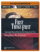 First Things First: Understand Why So Often Our First Things Aren't First - unabridged audiobook on CD