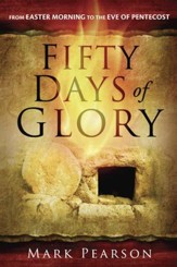 Fifty Days of Glory: From Easter Morning to the Eve of Pentecost - eBook