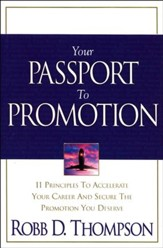 Your Passport to Promotion: 11 Principles to Accelerate Your Career and Secure the Promotion You Deserve - eBook