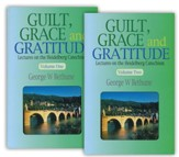 Guilt, Grace and Gratitude: Lectures on the Heidelberg  Catechism, 2 vol set
