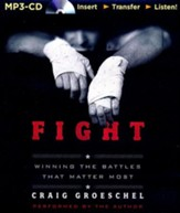 Fight: Winning the Battles That Matter Most - unabridged audiobook on CD