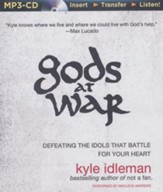 Gods at War: Defeating the Idols that Battle for Your Heart - unabridged audiobook on CD