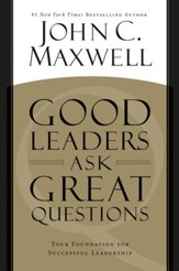 Good Leaders Ask Great Questions: Your Foundation for Successful Leadership - eBook