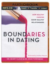 Boundaries in Dating: How Healthy Choices Grow Healthy Relationships - unabridged audiobook on CD