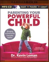 Parenting Your Powerful Child: Bringing an End to the Everyday Battles - unabridged audiobook on MP3-CD