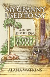 My Granny Used to Say: A 60-Day Devotional - eBook