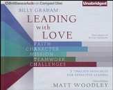 Billy Graham: Leading with Love: Five Timeless Princi- ples for Effective Leaders - unabridged audiobook on CD