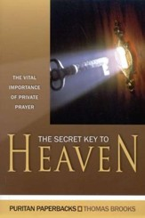 The Secret Key to Heaven: The Vital Importance of Private Prayer