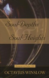 Soul Depths & Soul Heights: Sermons on Psalms 130