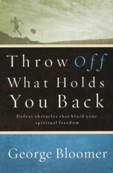 Throw Off What Holds You Back: How to Let Go of Traditions, Attitudes and Religious Mind-Sets