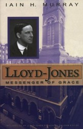Lloyd-Jones: Messenger of Grace