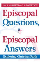 Episcopal Questions, Episcopal Answers: Exploring Christian Faith - eBook