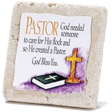 Pastor, God Needed Someone Tabletop Plaque