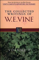 Collected Writings of W. E. Vine Volume 1