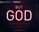 But God: Changes Everything - unabridged audiobook on CD