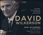 David Wilkerson: The Cross, the Switchblade, and the Man Who Believed -unabridged audiobook on CD