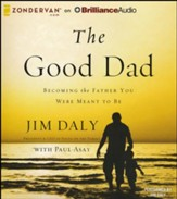 The Good Dad: Becoming the Father You Were Meant to Be - unabridged audiobook on CD