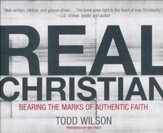 Real Christian: Bearing the Marks of Authentic Faith -unabridged audiobook on CD