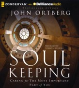 Soul Keeping: Caring for the Most Important Part of You - unabridged audiobook on CD