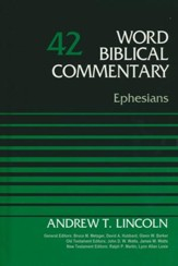 Ephesians: Word Biblical Commentary, Volume 42 [WBC] (Revised)