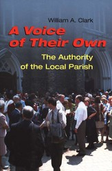 A Voice of Their Own: The Authority of  the Local Parish