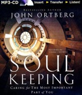 Soul Keeping: Caring for the Most Important Part of You - unabridged audiobook on MP3-CD