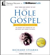 The Hole in Our Gospel Special Edition: What Does God Expect of Us? The Answer That Changed My Life and Might Just Change the World - unabridged audiobook on CD
