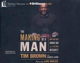 The Making of a Man: How Men and Boys Honor God and Live with Integrity - unabridged audiobook on CD
