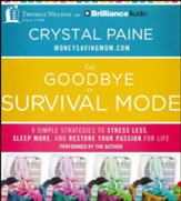 Say Goodbye to Survival Mode: 9 Simple Strategies to Stress Less, Sleep More, and Restore Your Passion for Life - unabridged audiobook on CD