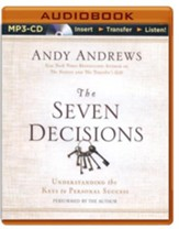 The Seven Decisions: Understanding the Keys to Personal Success - unabridged audiobook on CD