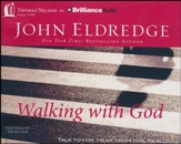 Walking with God: Talk to Him. Hear from Him. Really. - unabridged audiobook on CD
