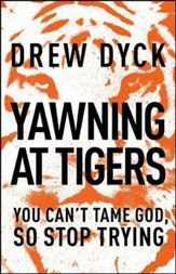 Yawning at Tigers: You Can't Tame God, So Stop Trying - unabridged audiobook on CD
