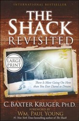 The Shack Revisited: There Is More Going On Here than You Ever Dared to Dream, Largeprint