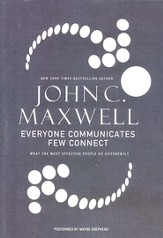 Everyone Communicates, Few Connect: What the Most Effective People Do - abridged audiobook on MP3-CD