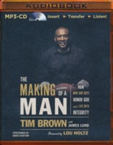 The Making of a Man: How Men and Boys Honor God and Live with Integrity - unabridged audiobook on MP3-CD